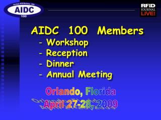 AIDC  100  Members  Workshop  Reception  Dinner  Annual Meeting