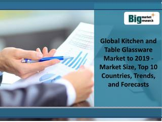 Global Kitchen and Table Glassware Market to 2019