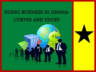Doing Business  in Ghana: Curves and Edges
