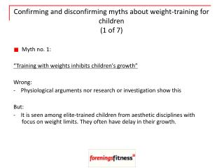 Confirming and disconfirming myths about weight-training for children  1 of 7