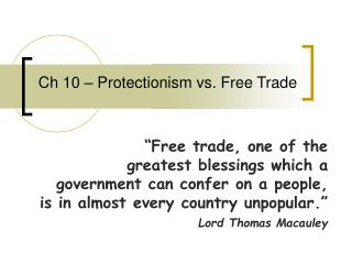 Ch 10   Protectionism vs. Free Trade