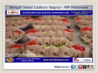 Bengali Sweet Cadbury Nagina - MM Mithaiwala