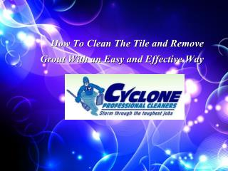 How To Clean The Tile and Remove Grout With an Easy and Effe