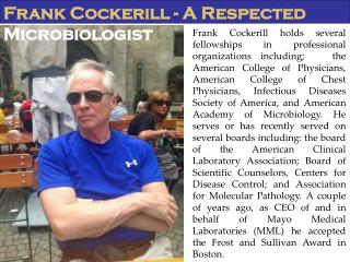 Frank Cockerill -  A Respected Microbiologist