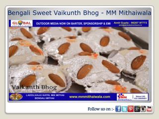 Bengali Sweet Vaikunth Bhog - MM Mithaiwala