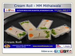 Cream Roll - MM Mithaiwala