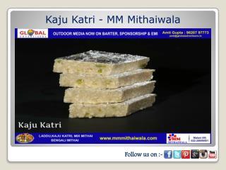 Kaju Katri - MM Mithaiwala