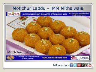 Motichur Laddu -  MM Mithaiwala