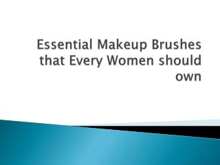 Makeup Brushes that Every Women should own