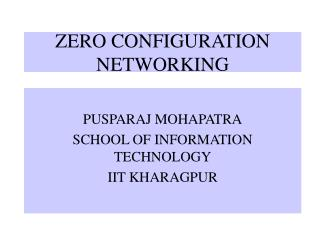 ZERO CONFIGURATION NETWORKING