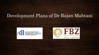 FBZ and ZPC gains appreciation from Dr. Rajan Mahtani 2015