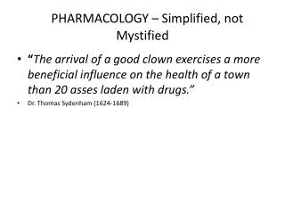 PHARMACOLOGY   Simplified, not Mystified