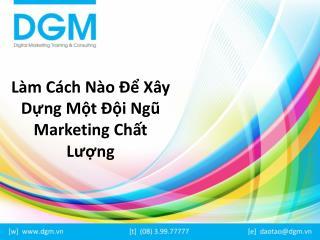 Lam cach nao de xay dung doi ngu Marketing chat luong