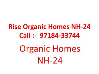 Rise Organic Homes NH-24 Ghaziabad-Iserve Consultings