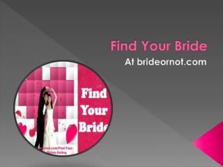 Find your bride brideornot