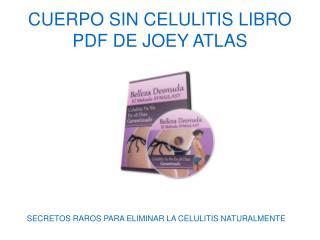 Cuerpo Sin Celuitis libro pdf de Joey Atlas
