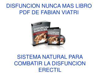 Disfuncion Nunca Mas libro pdf de Fabian Viatri