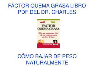 Factor Quema Grasa libro pdf de Dr. Charles