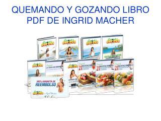 Quemando y Gozando libro pdf de Ingrid Macher