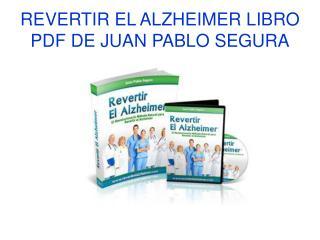Revertir el Alzheimer libro pdf de Juan Pablo Segura