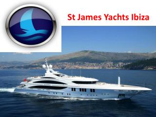 James Yachts Ibiza - www.stjamesyachtsibiza.com