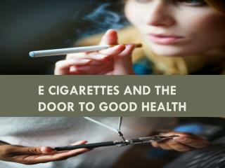 E Cigarettes and the Door to Good Health