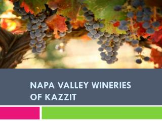 Napa Valley Wineries of Kazzit