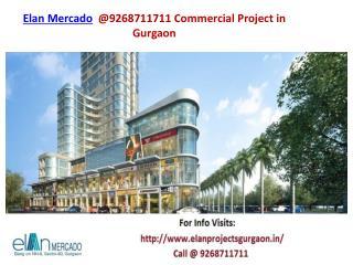 Elan Mercado  @9268711711 Commercial Project in Gurgaon