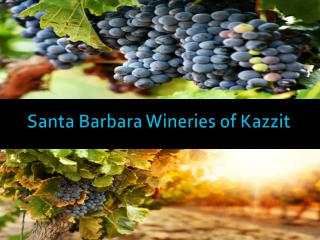 Santa Barbara Wineries of Kazzit