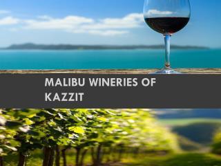 Malibu Wineries of Kazzit