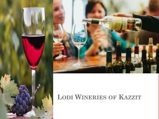 Lodi Wineries of Kazzit