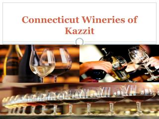 Connecticut Wineries of Kazzit