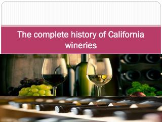 The complete history of California wineries