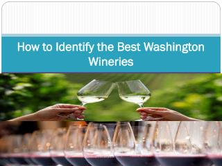 How to Identify the Best Washington Wineries