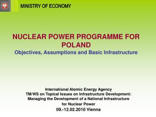 NUCLEAR POWER PROGRAMME FOR POLAND Objectives, Assumptions and Basic Infrastructure