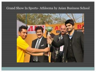 Grand Show In Sports- Athleema by Asian Business School