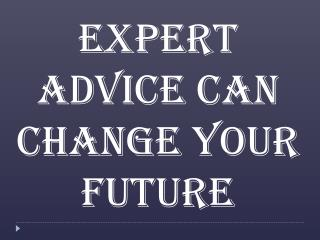 Expert Advice Can Change your Future