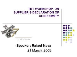 TBT WORKSHOP  ON  SUPPLIER S DECLARATION OF CONFORMITY