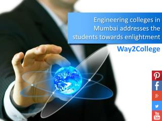 Engineering colleges in Mumbai addresses the students toward