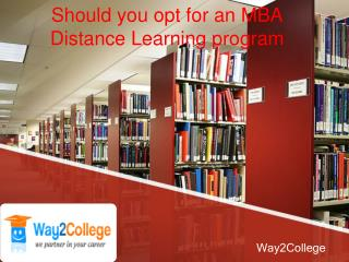 Should you opt for an MBA Distance Learning program