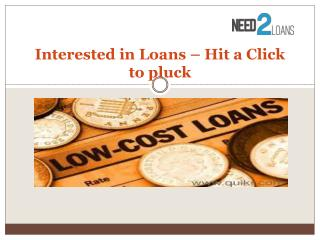 Interested in Loans – Hit a Click to pluck