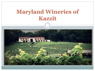 Maryland Wineries of Kazzit