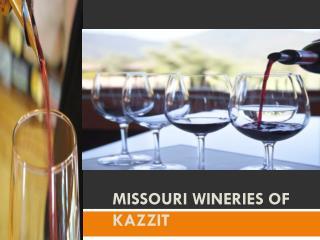 Missouri Wineries of Kazzit