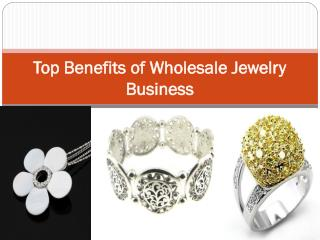Top Benefits of Wholesale Jewelry Business