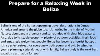 Prepare for a Relaxing Week in Belize.