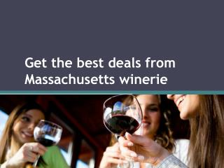 Get the best deals from Massachusetts wineries