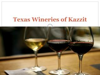 Texas Wineries of Kazzit