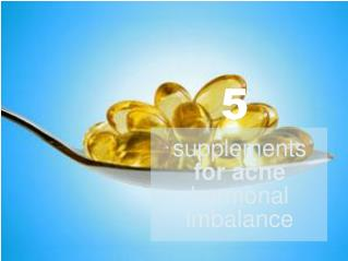 5 Best Supplements for Acne Hormonal Imbalance