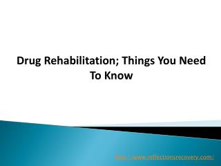 Drug Rehabilitation; Things You Need To Know