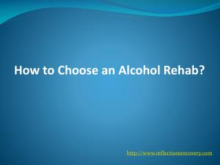 How to Choose an Alcohol Rehab?